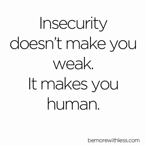 Beautifully Insecure| Insecurity Doesnt Make You Weak. It Makes You Human!